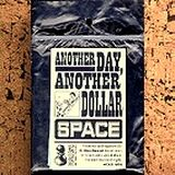 ANOTHER DAY, ANOTHER DOLLAR - SPACE, english edition